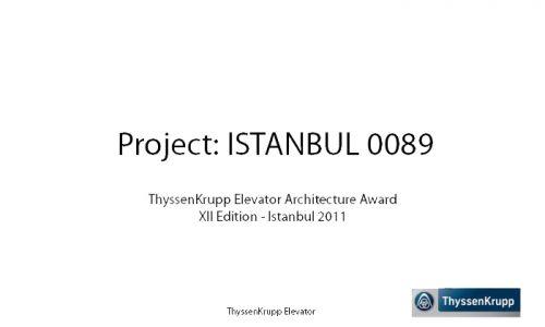 Jury of the XII Thyssenkrupp Elevator Architecture 2011 Prize. Thyssenkrupp Group. Istanbul, Turkey